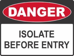 Isolate Before Entry